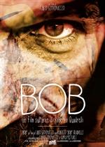 copertina film Bob - Un film sull'arte di Roberto Quadrelli