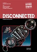 copertina film Disconnected - Versione Originale (Opium Visions #9) (V.M. 18 anni)