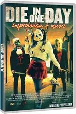 copertina film Die in One Day - Improvvisa o Muori